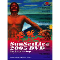 SUNSET LIVE 2005(DVD)